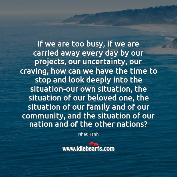 If we are too busy, if we are carried away every day Image