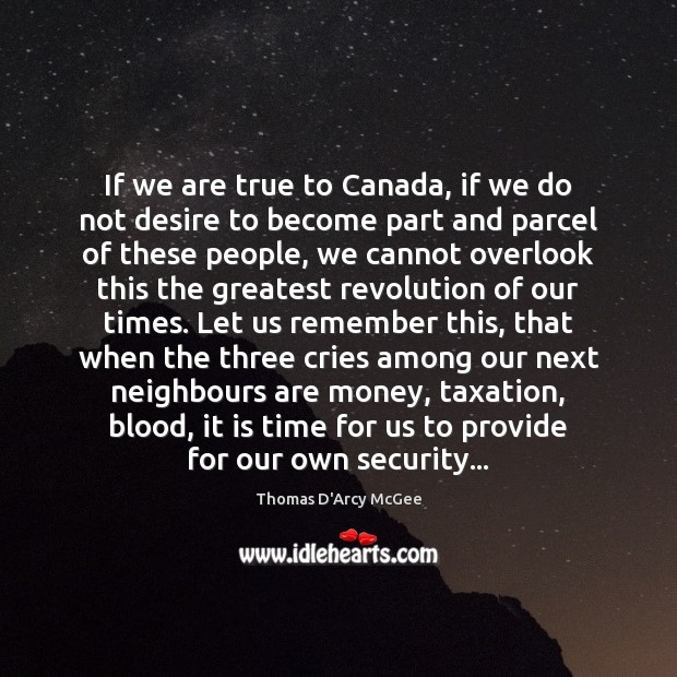 Image, If we are true to Canada, if we do not desire to