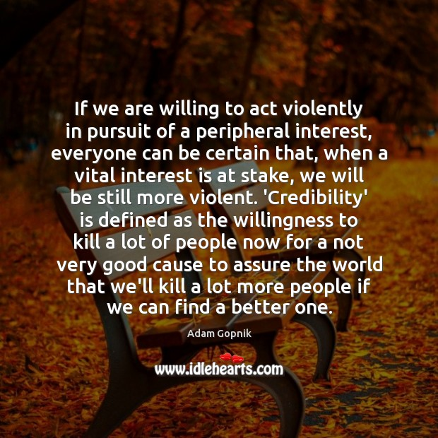 Image, If we are willing to act violently in pursuit of a peripheral