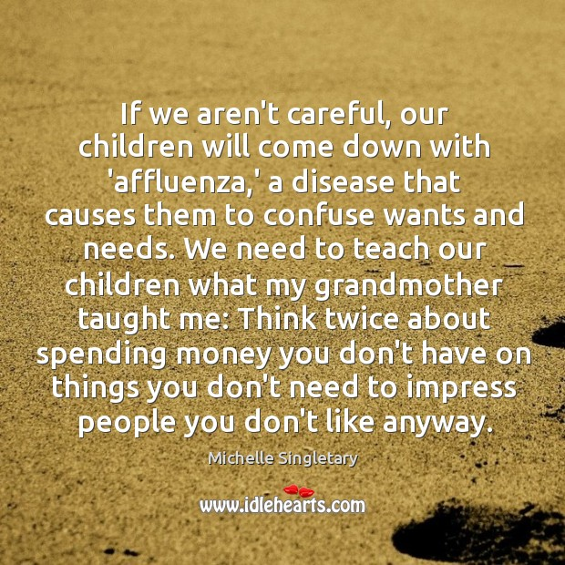 If we aren't careful, our children will come down with 'affluenza,' Image