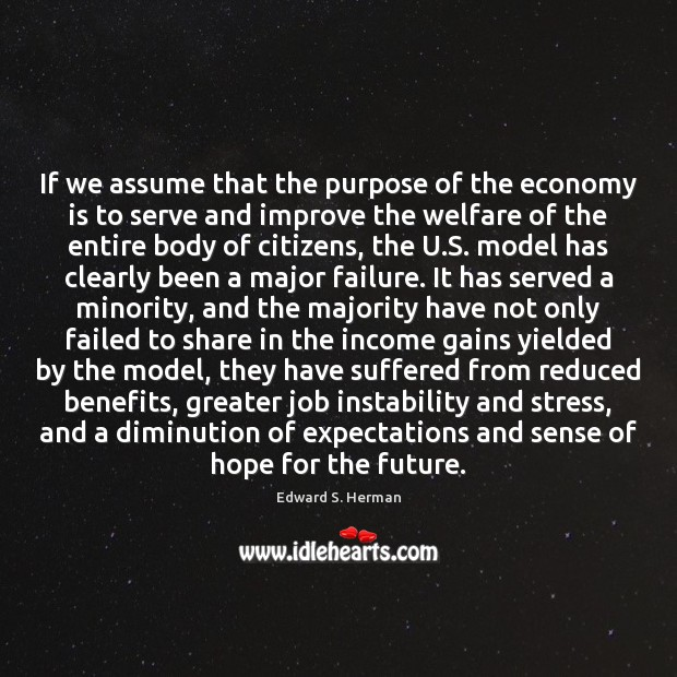 If we assume that the purpose of the economy is to serve Image
