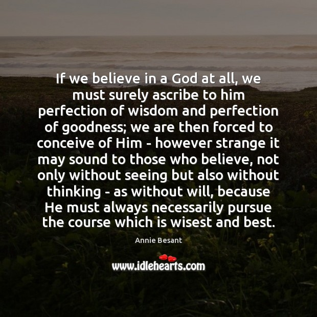 If we believe in a God at all, we must surely ascribe Image