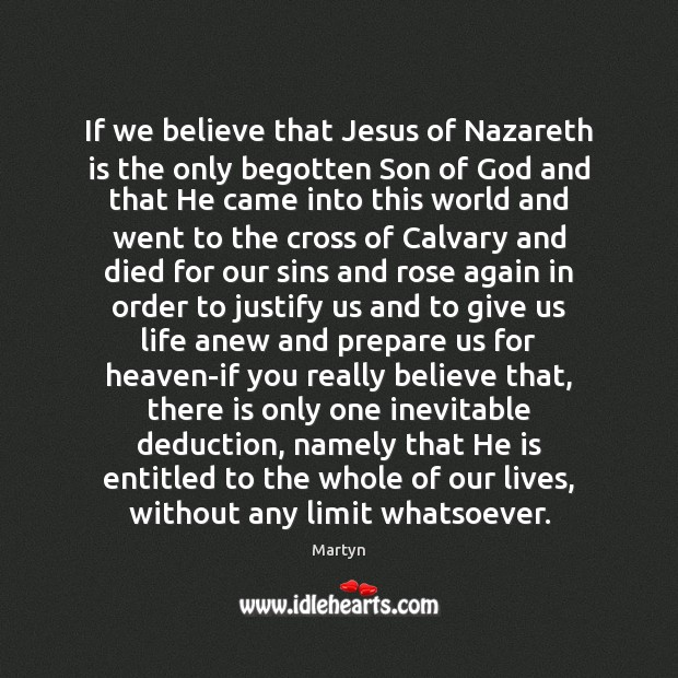 If we believe that Jesus of Nazareth is the only begotten Son Image