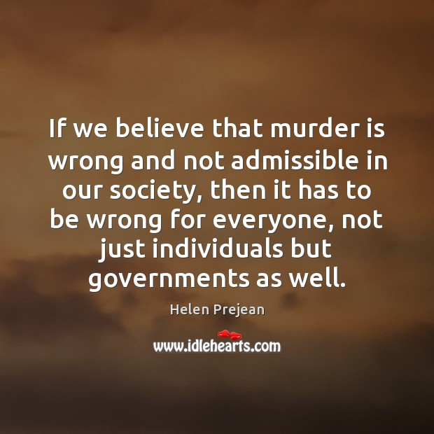 If we believe that murder is wrong and not admissible in our Image