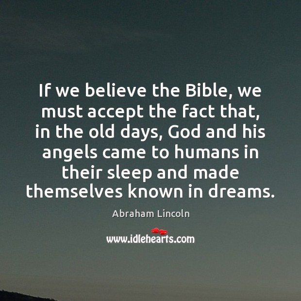 Image, If we believe the Bible, we must accept the fact that, in