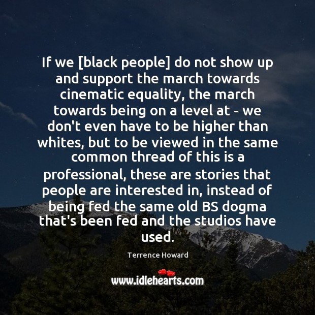If we [black people] do not show up and support the march Image