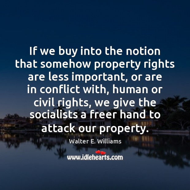 If we buy into the notion that somehow property rights are less Image