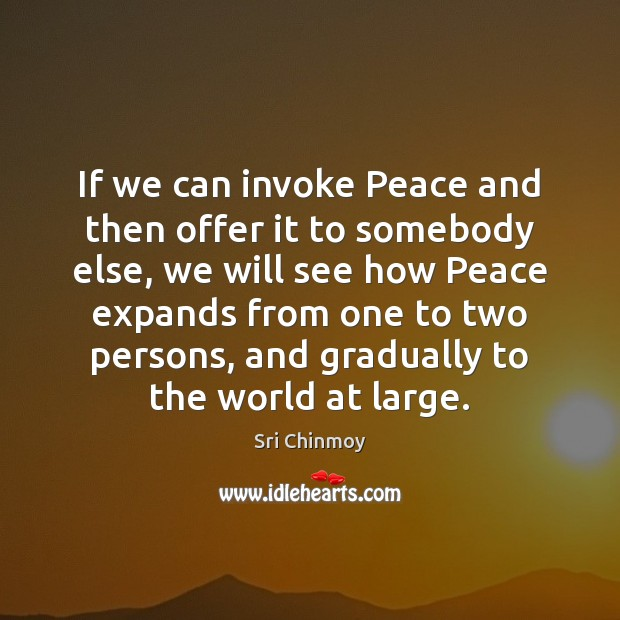 If we can invoke Peace and then offer it to somebody else, Image