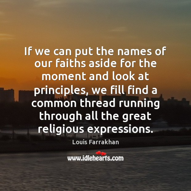 If we can put the names of our faiths aside for the Image