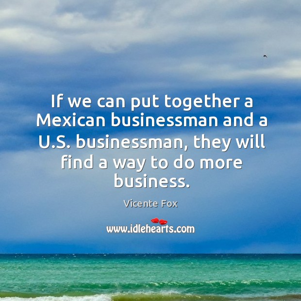 If we can put together a Mexican businessman and a U.S. Image