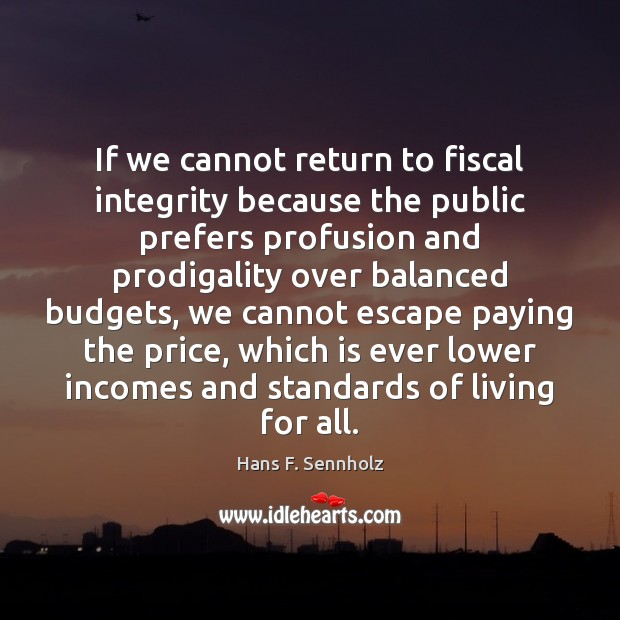 Image, If we cannot return to fiscal integrity because the public prefers profusion