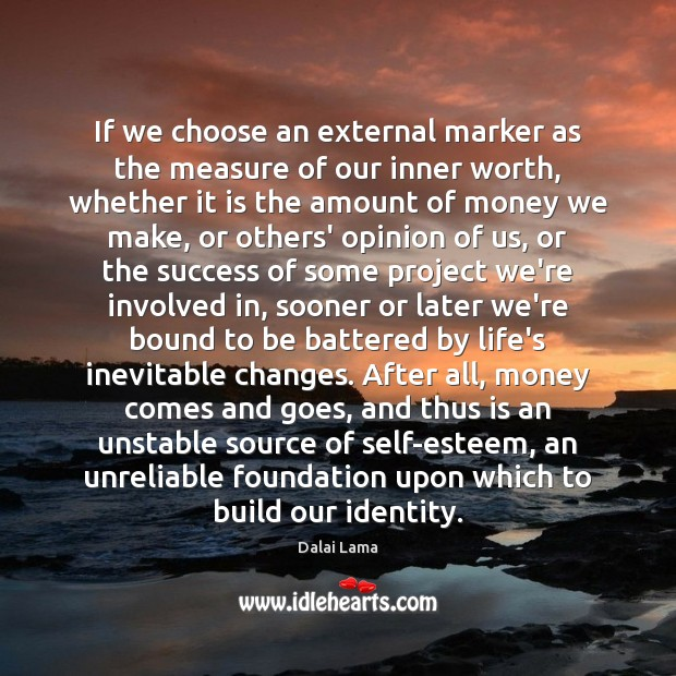Image, If we choose an external marker as the measure of our inner