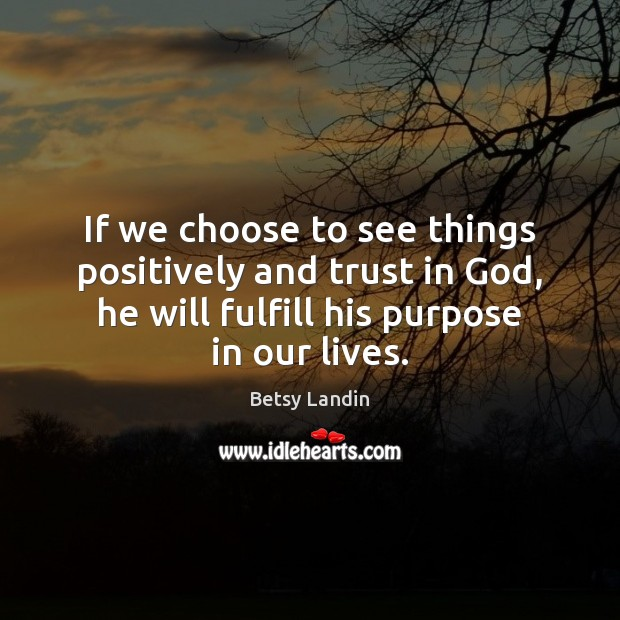 Image, If we choose to see things positively and trust in God, he