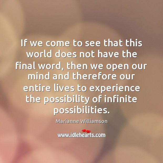 If we come to see that this world does not have the Marianne Williamson Picture Quote