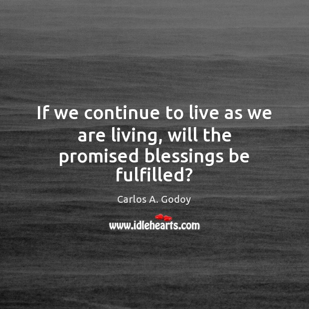 Image, If we continue to live as we are living, will the promised blessings be fulfilled?
