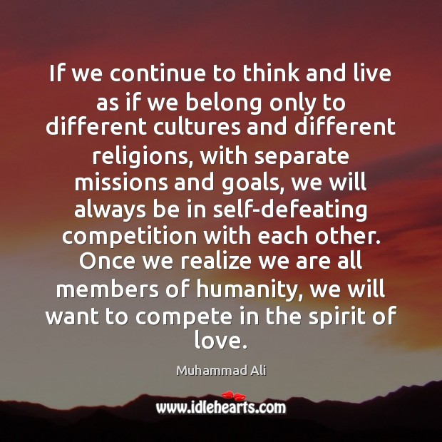 If we continue to think and live as if we belong only Image