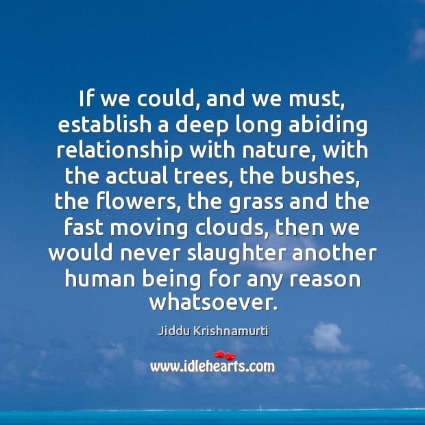 If we could, and we must, establish a deep long abiding relationship Image