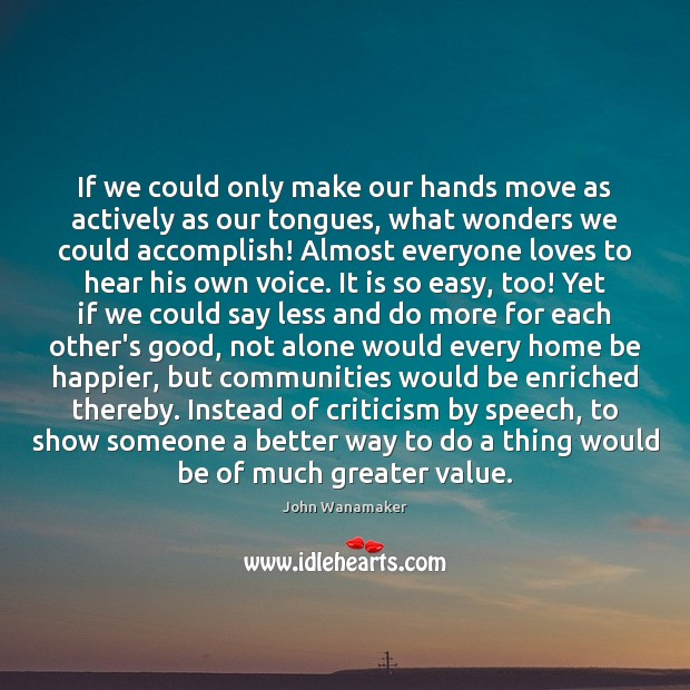 If we could only make our hands move as actively as our Image