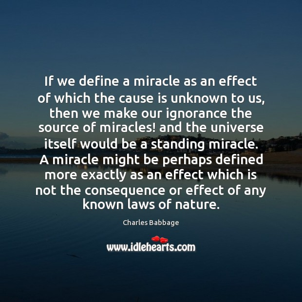 If we define a miracle as an effect of which the cause Image