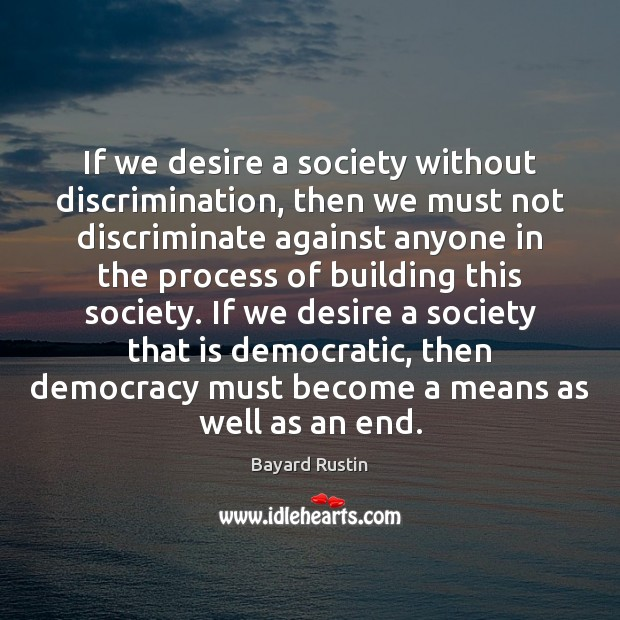 Image, If we desire a society without discrimination, then we must not discriminate