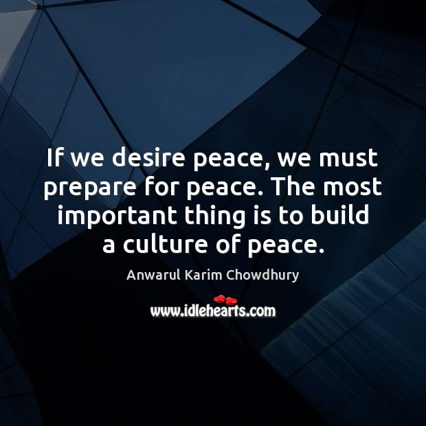 Image, If we desire peace, we must prepare for peace. The most important