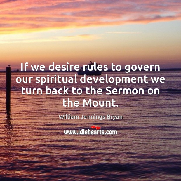 Image, If we desire rules to govern our spiritual development we turn back