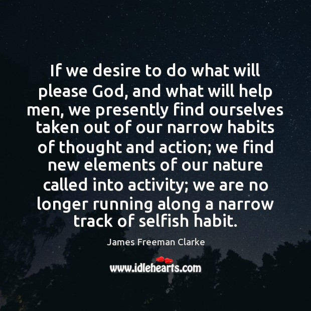Image, If we desire to do what will please God, and what will
