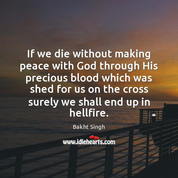 Image, If we die without making peace with God through His precious blood