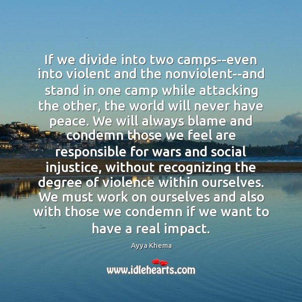 Image, If we divide into two camps–even into violent and the nonviolent–and stand