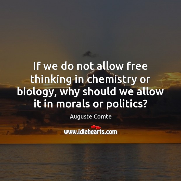 If we do not allow free thinking in chemistry or biology, why Image