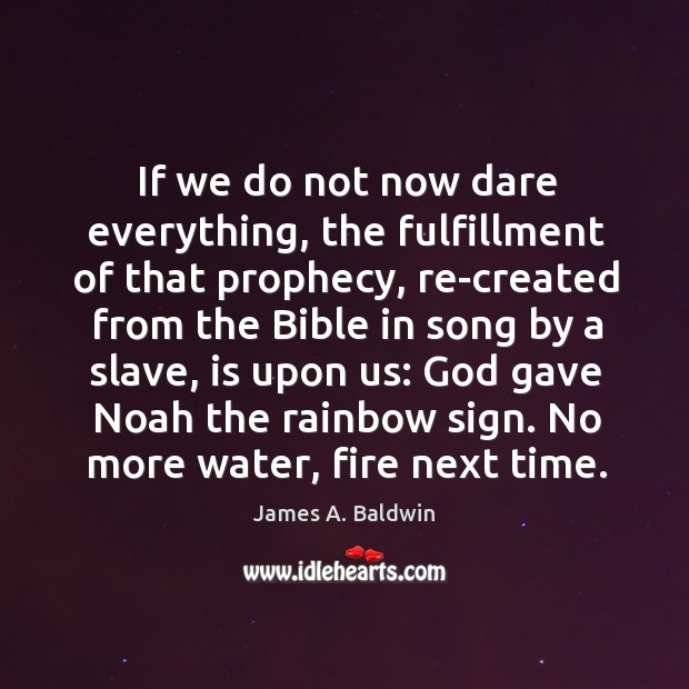 If we do not now dare everything, the fulfillment of that prophecy, Image