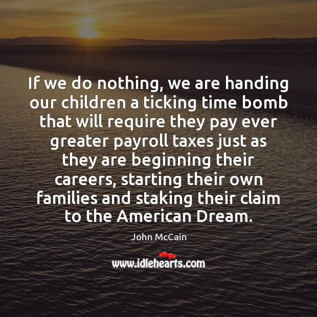 Image, If we do nothing, we are handing our children a ticking time