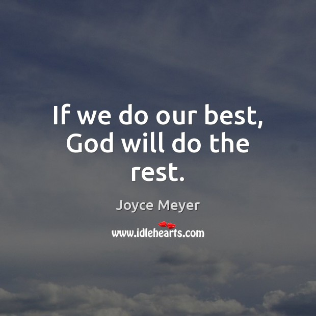 If we do our best, God will do the rest. Image