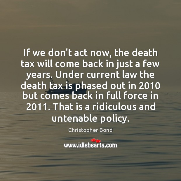 If we don't act now, the death tax will come back in Tax Quotes Image