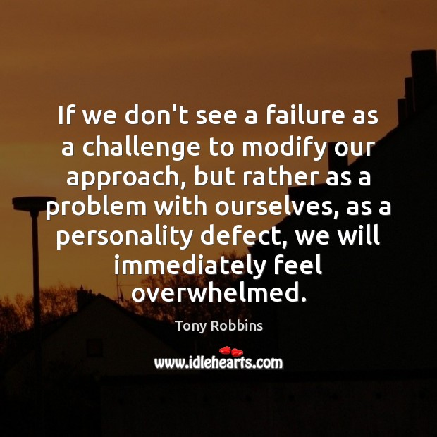 If we don't see a failure as a challenge to modify our Image