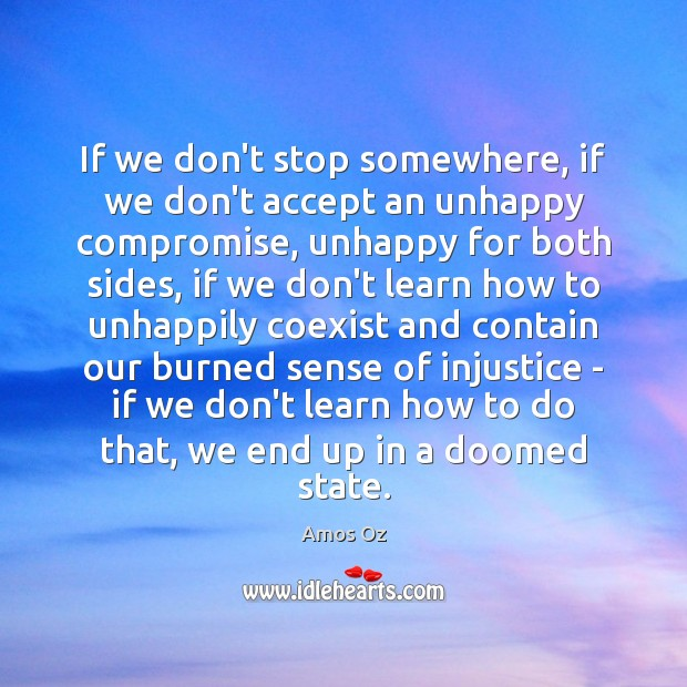 Image, If we don't stop somewhere, if we don't accept an unhappy compromise,