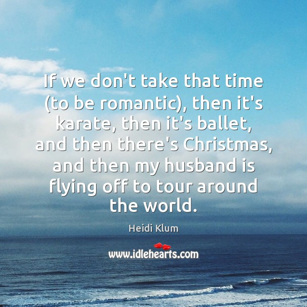 If we don't take that time (to be romantic), then it's karate, Image