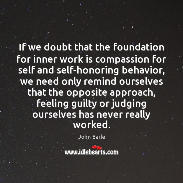 If we doubt that the foundation for inner work is compassion for Image