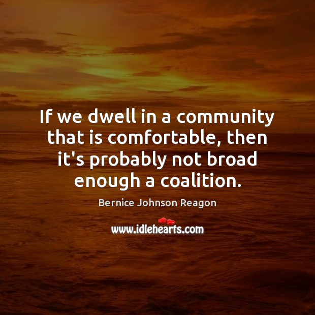 Image, If we dwell in a community that is comfortable, then it's probably