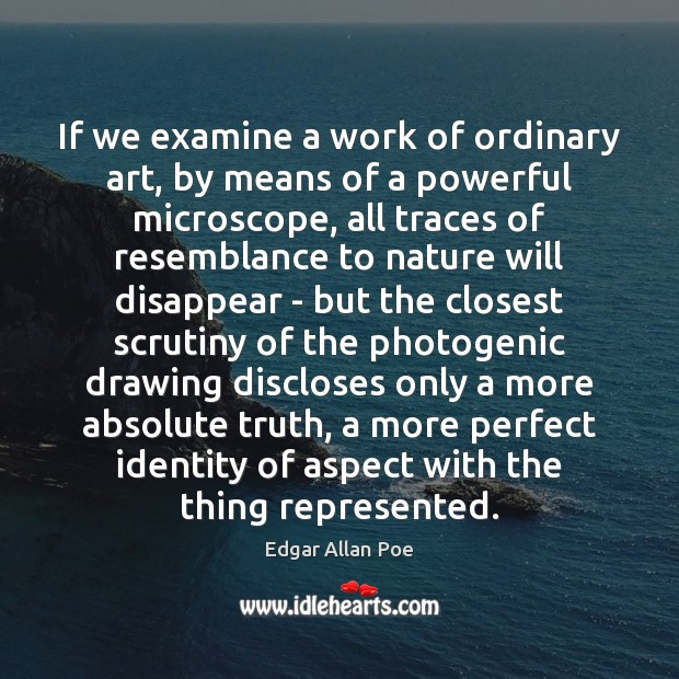 If we examine a work of ordinary art, by means of a Edgar Allan Poe Picture Quote