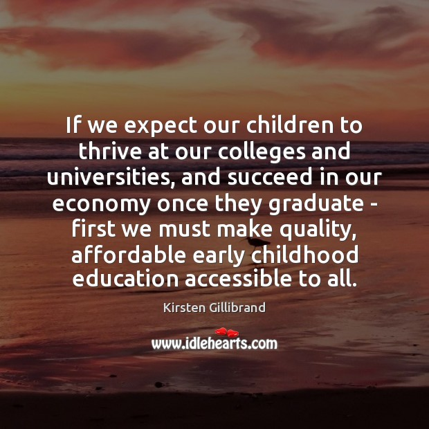 Image, If we expect our children to thrive at our colleges and universities,