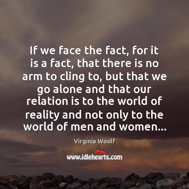 Image, If we face the fact, for it is a fact, that there