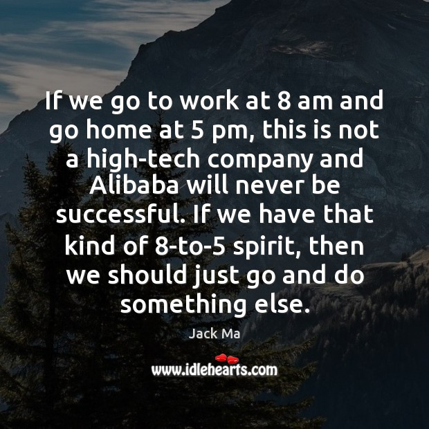 Image, If we go to work at 8 am and go home at 5 pm,