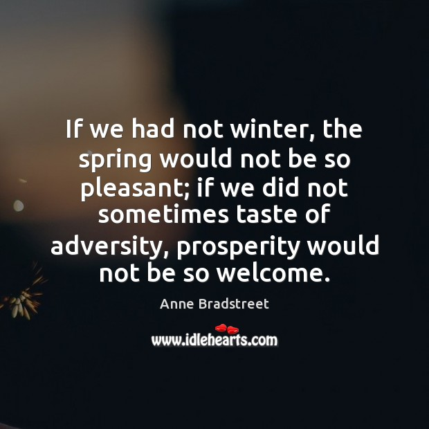Image, If we had not winter, the spring would not be so pleasant;