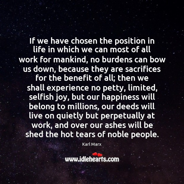 If we have chosen the position in life in which we can Image