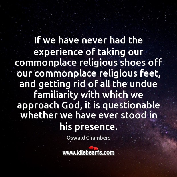Image, If we have never had the experience of taking our commonplace religious