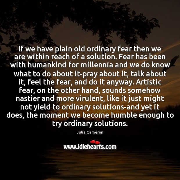 Image, If we have plain old ordinary fear then we are within reach