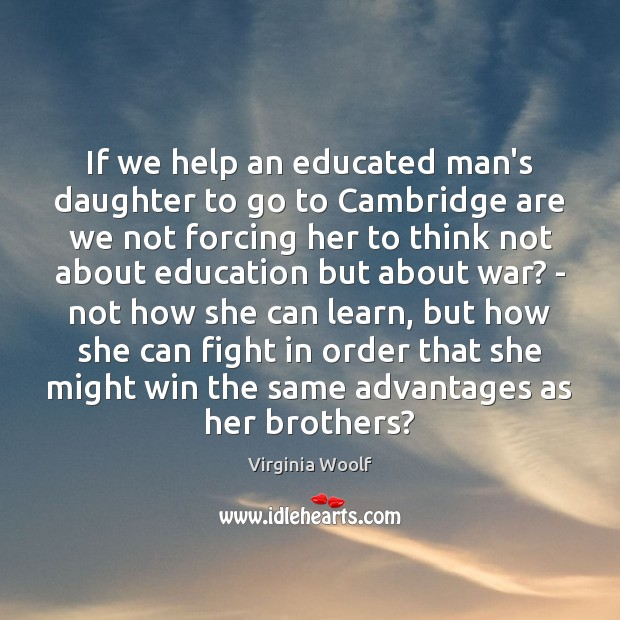 Image, If we help an educated man's daughter to go to Cambridge are