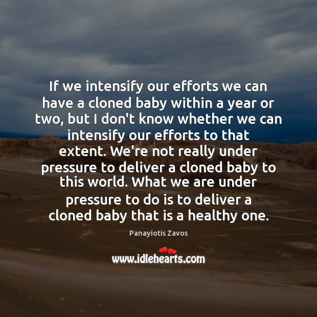 If we intensify our efforts we can have a cloned baby within Image