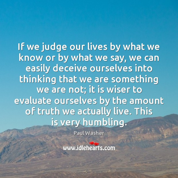 If we judge our lives by what we know or by what Image